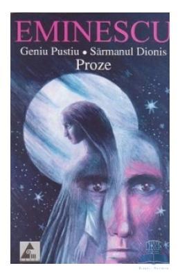 Proze: Geniu pustiu. Sarmanul Dionis - Mihai Eminescu