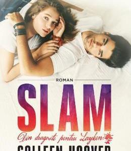 Slam. Din dragoste pentru Layken - Colleen Hoover