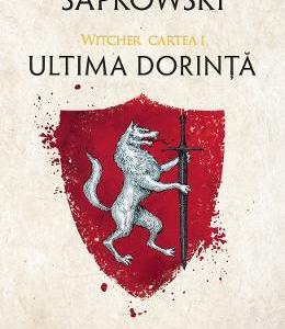 Ultima dorinta. Seria Witcher Vol.1 - Andrzej Sapkowski