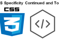 CSS Specificity Continued and Topic