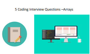 5 Coding Interview Questions -Arrays-