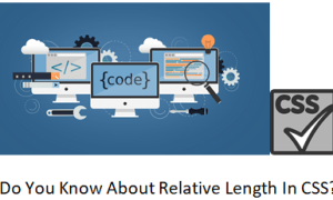 Do You Know About Relative Length In CSS?