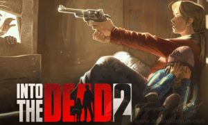 Into the Dead 2 v1.35.0 MOD APK – MEGA HİLELİ Güncel Hile