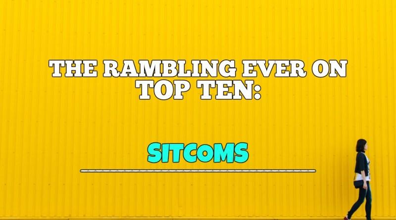 Top Ten Sitcoms