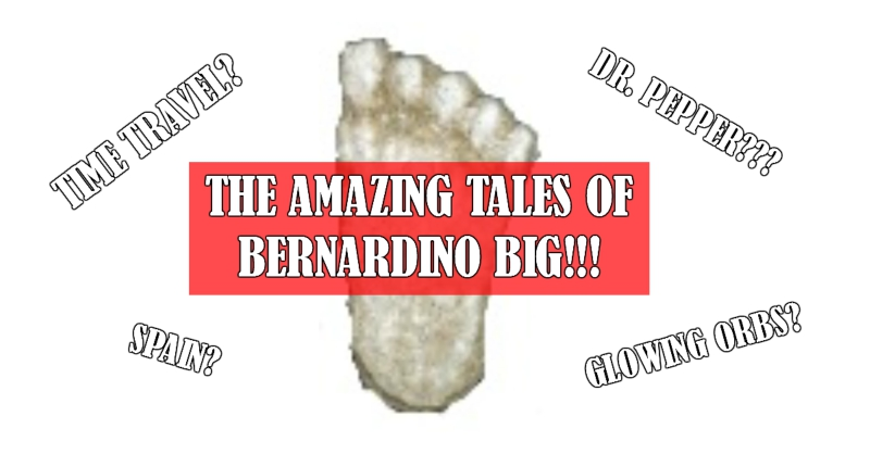 The Time-Traveling Spaniard Bigfoot Bernardino Big and the Continuing Quest for Dr. Pepper