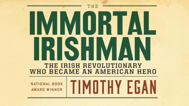 500WoL: The Immortal Irishman by Timothy Egan