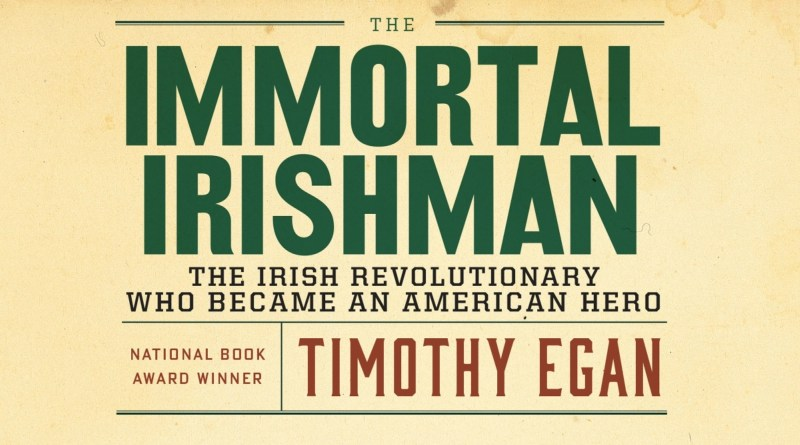 Immortal Irishman by Timothy Egan book cover