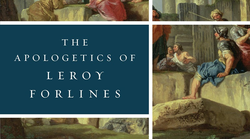 Book Review: The Apologetics of Leroy Forlines