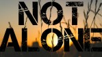 """""""Not alone."""" True Christian Fellowship in Action"""