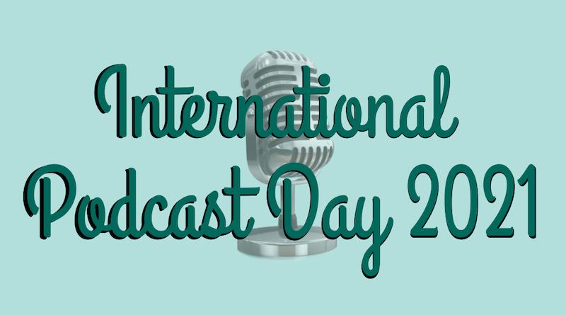 International Podcast Day 2021