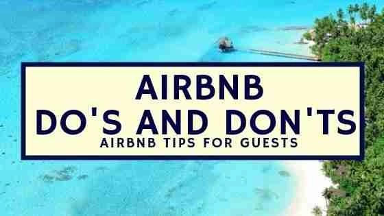 Airbnb Do's and Don'ts - Airbnb Tips For Guests