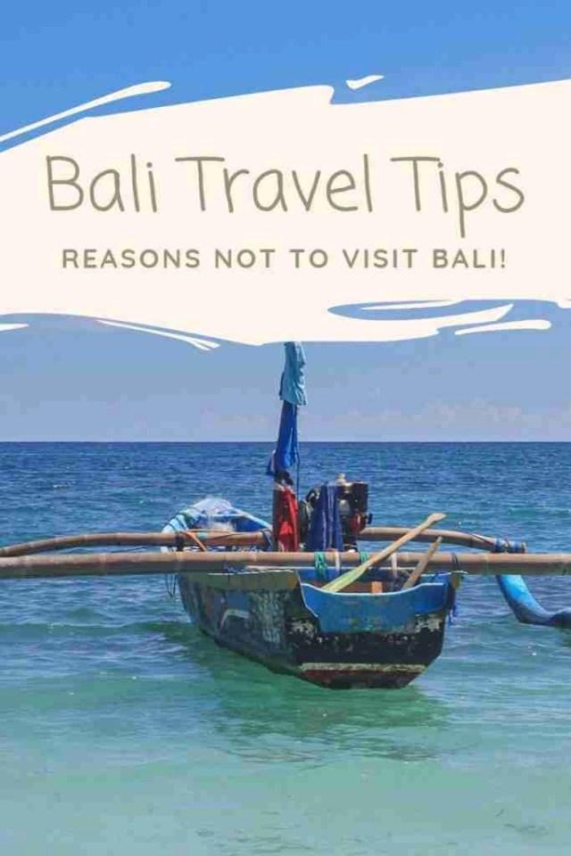 Bali Travel Tips - Reasons NOT to Visit Bali!