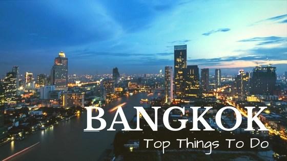 Bangkok Top Things To Do