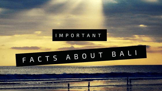 Interesting and important Facts about BaliInteresting and important Facts about Bali