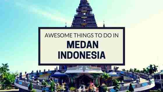 AWESOME Things to do in medan