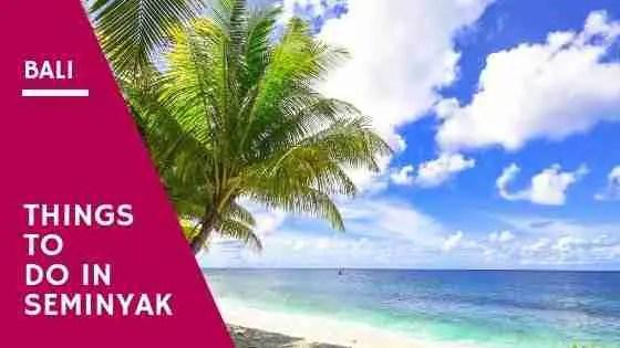 Things To Do In Seminyak Bali