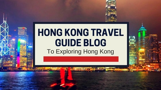 Hong Kong Travel Guide Blog To Exploring Hong Kong