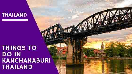 Things To Do In Kanchanaburi Thailand