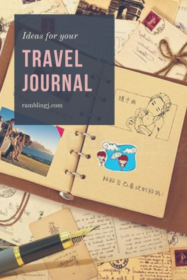 Travel Journal Ideas To Help You Get Inspired For Your Trip