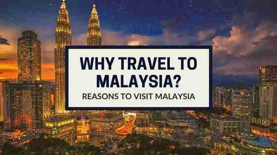 Reasons To Visit Malaysia. Why Travel To Malaysia?
