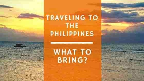 Traveling To The Philippines, What To Bring To The Philippines?