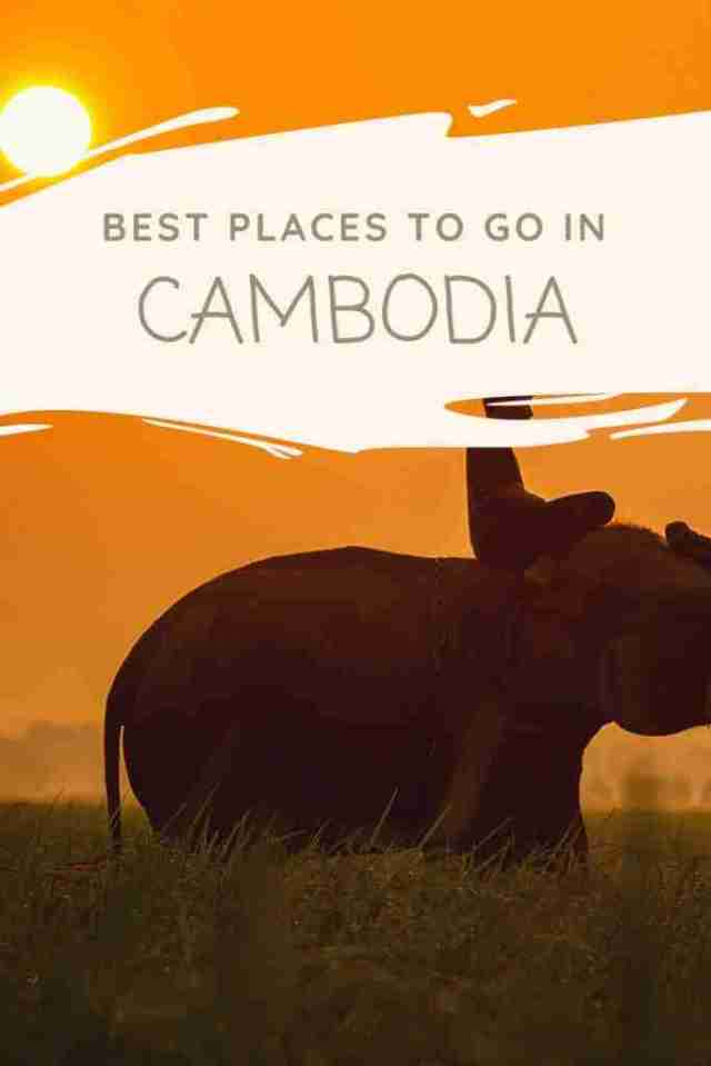 Best Places To Go In Cambodia
