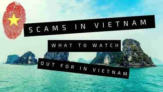 What To Watch Out For in Vietnam : Scams in Vietnam