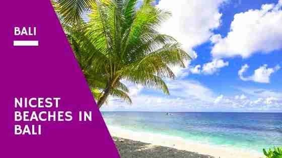 Nicest Beaches in Bali You Should Visit