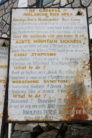 A sign for mountain (or altitude) sickness. While I had no altitude problems on the trek, the walk this day was pretty brutal. Towards the end, my thoughts started to get really jumbled and confused. It was a very strange experience and, looking back on the latter part of this day, it feels a bit like a dream.