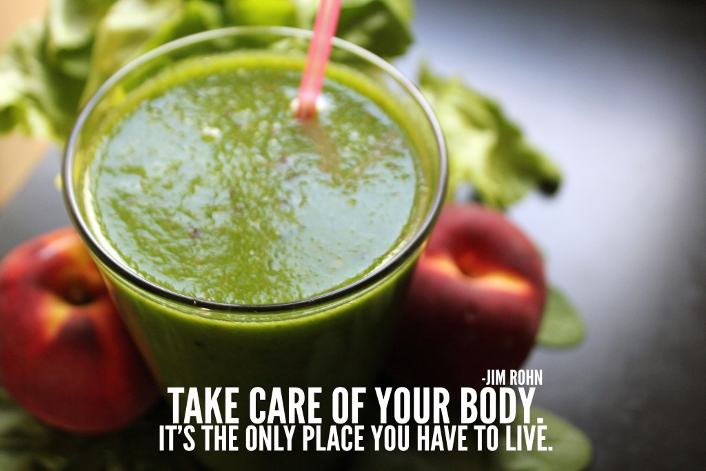 Green smoothies: take care of your body, it's the only place you have to live!
