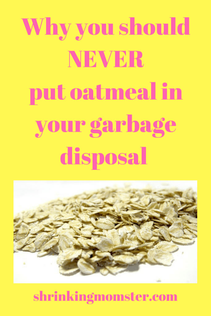 Why you should never put oatmeal in the garbage disposal