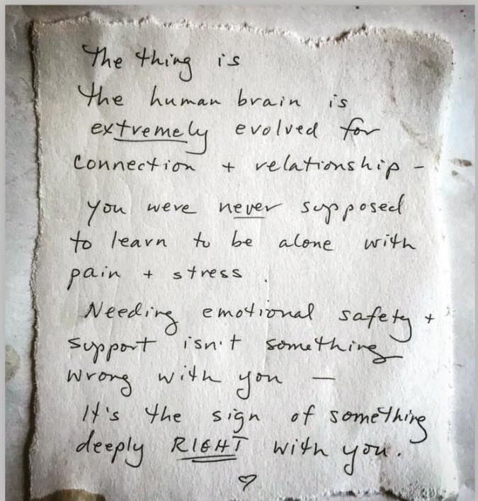 Humans are meant for emotional safety and connection.