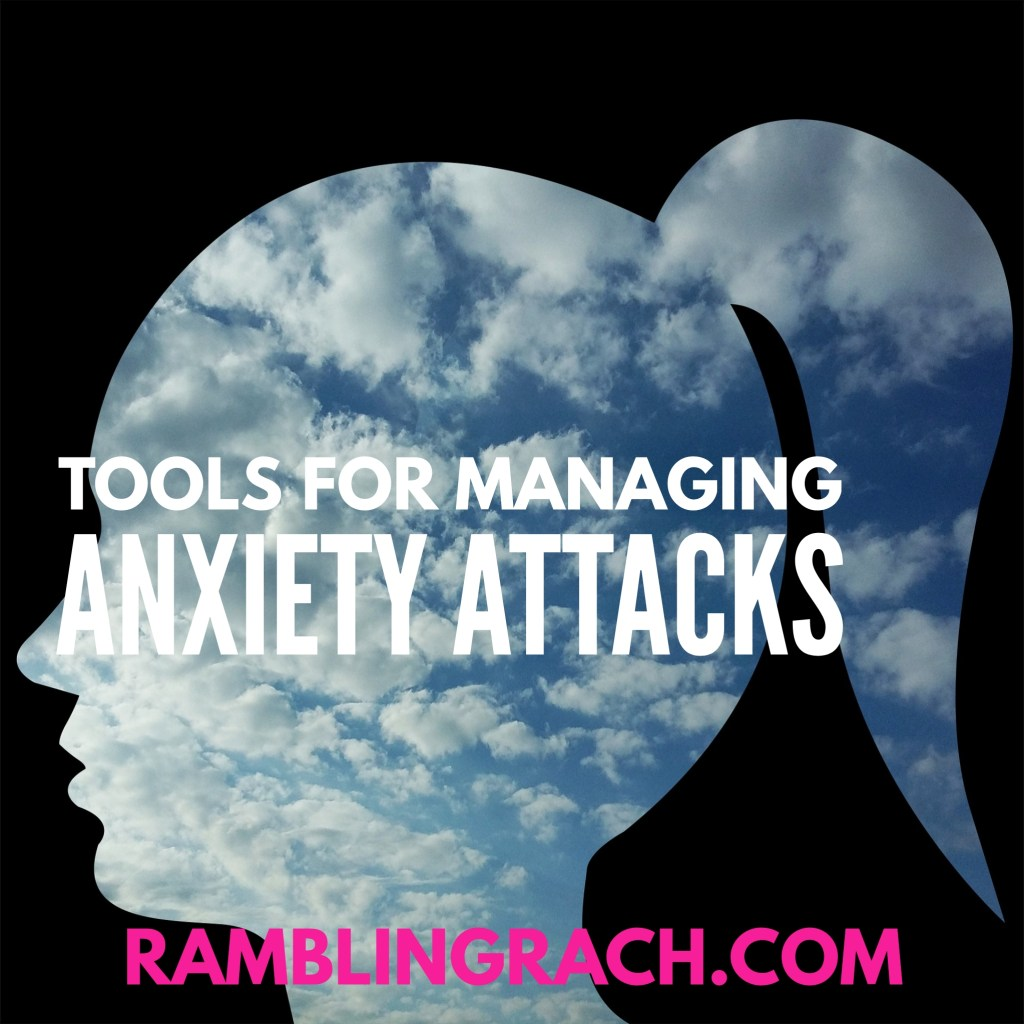 Tools for getting through anxiety attacks