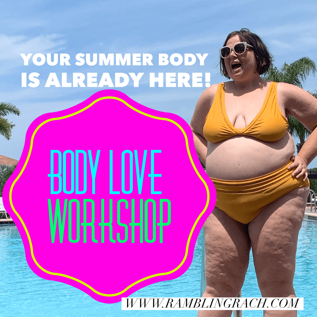 Rambling Rach Your Summer Body Is Already Here Self Love Workshop