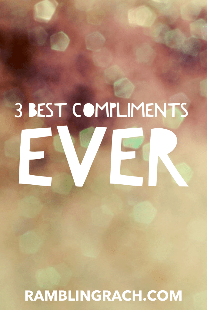 3 best compliments ever