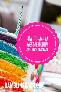 How to have an awesome birthday as an adult