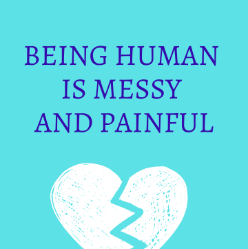 Grief is messy and painful.
