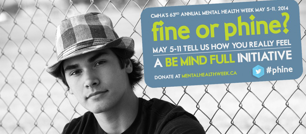 CMHA's 63rd Annual Mental Health Week: Are You Fine or Phine?
