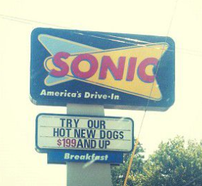 sonic sign reads: Try our new hot dogs $199 and up.