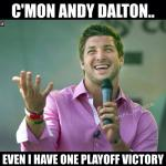 C'mon Andy Dalton, even Tim Tebow has one playoff victory