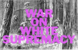 War on white supremacy
