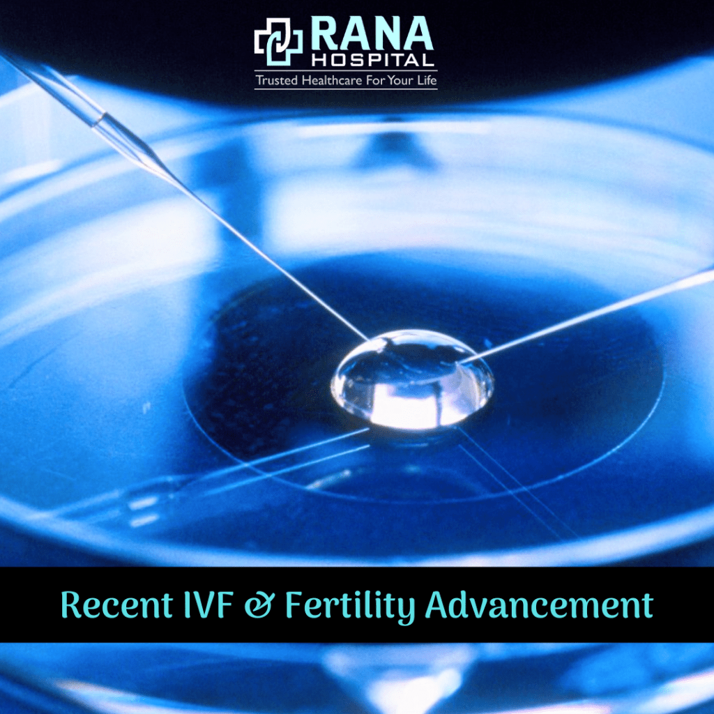 Recent IVF & Fertility Advancement