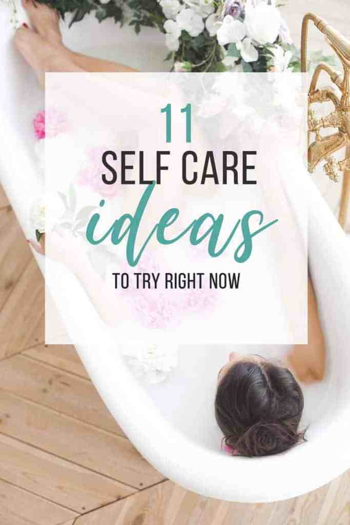 11 self care ideas to try right now! Take a break, plan ahead, make lists, whatever you need here are some self care examples to help with your mental health. #momlife #momstuff #selfcare #wellness #health