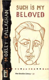 Morley Callaghan Such is My Beloved