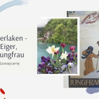 Region Interlaken - u stóp Eiger, Mönch i Jungfrau. Koleją przez Szwajcarię