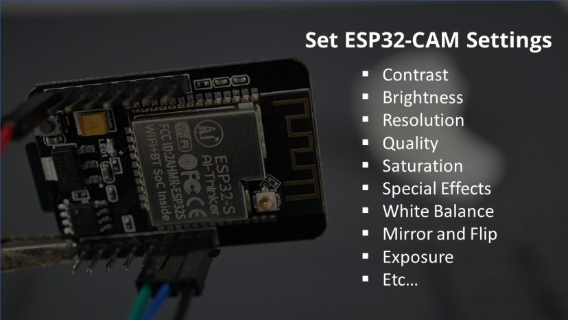 How to Change ESP32-CAM Camera Settings contrast brightness resolution quality saturation exposure