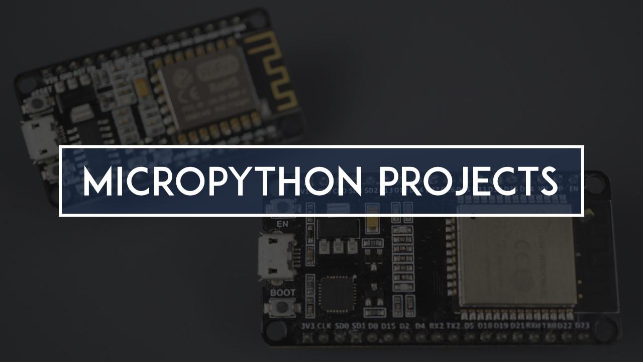 MicroPython ESP32 ESP8266 Free Projects Tutorials Guides Schematics Code Instructions Random Nerd Tutorials