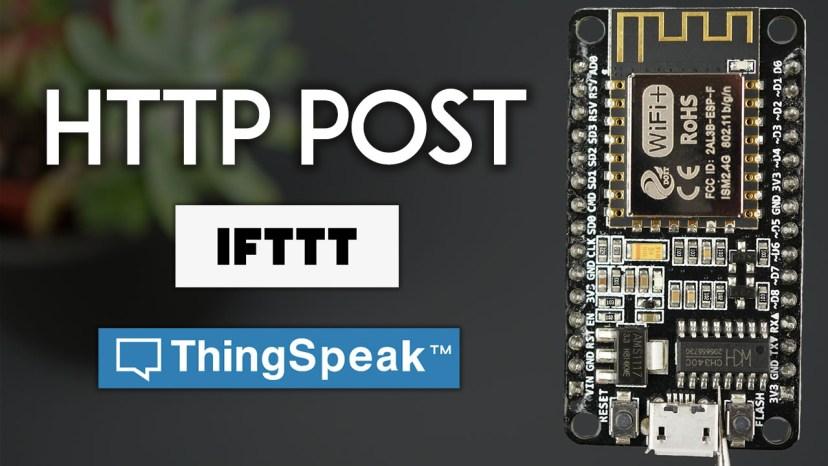 ESP8266 NodeMCU HTTP POST with Arduino IDE IFTTT ThingSpeak