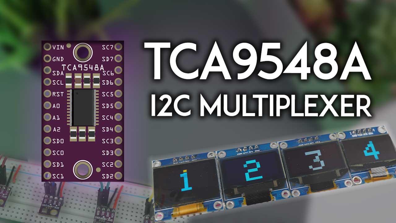 Guide for TCA9548A I2C Multiplexer ESP32 ESP8266 Arduino