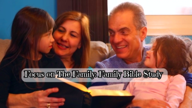 Focus On the family Bible study: family having bible study